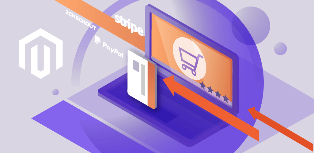 6 Payment Gateways for Magento You Should Consider - CreativeMinds Blog