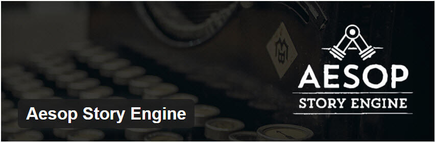 Aesop Story Engine - 12 WordPress Plugins to Create Stellar Content & Drive Traffic