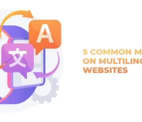 5 Common Mistakes to Avoid When Building A Multilingual Website