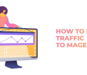 7 Ways to Drive Traffic to Your Magento Store
