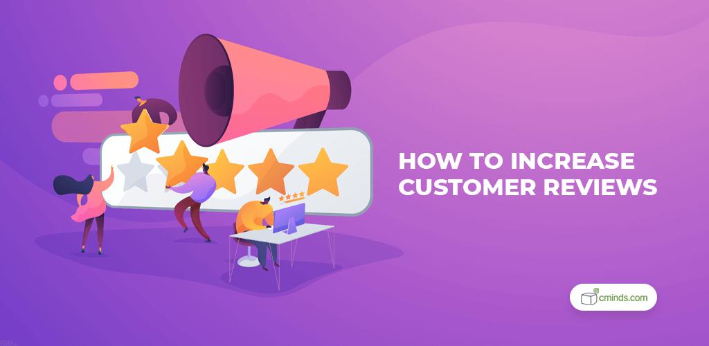 How to Increase Customer Reviews (and Increase Conversion Rates!)