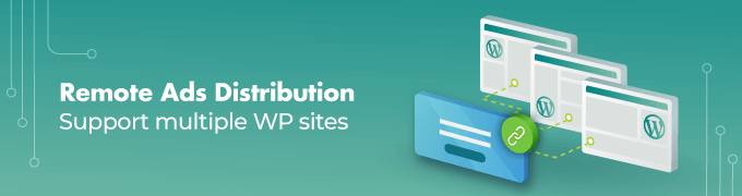 Remote-Ads-Distribution- Ad Manager WordPress plugin