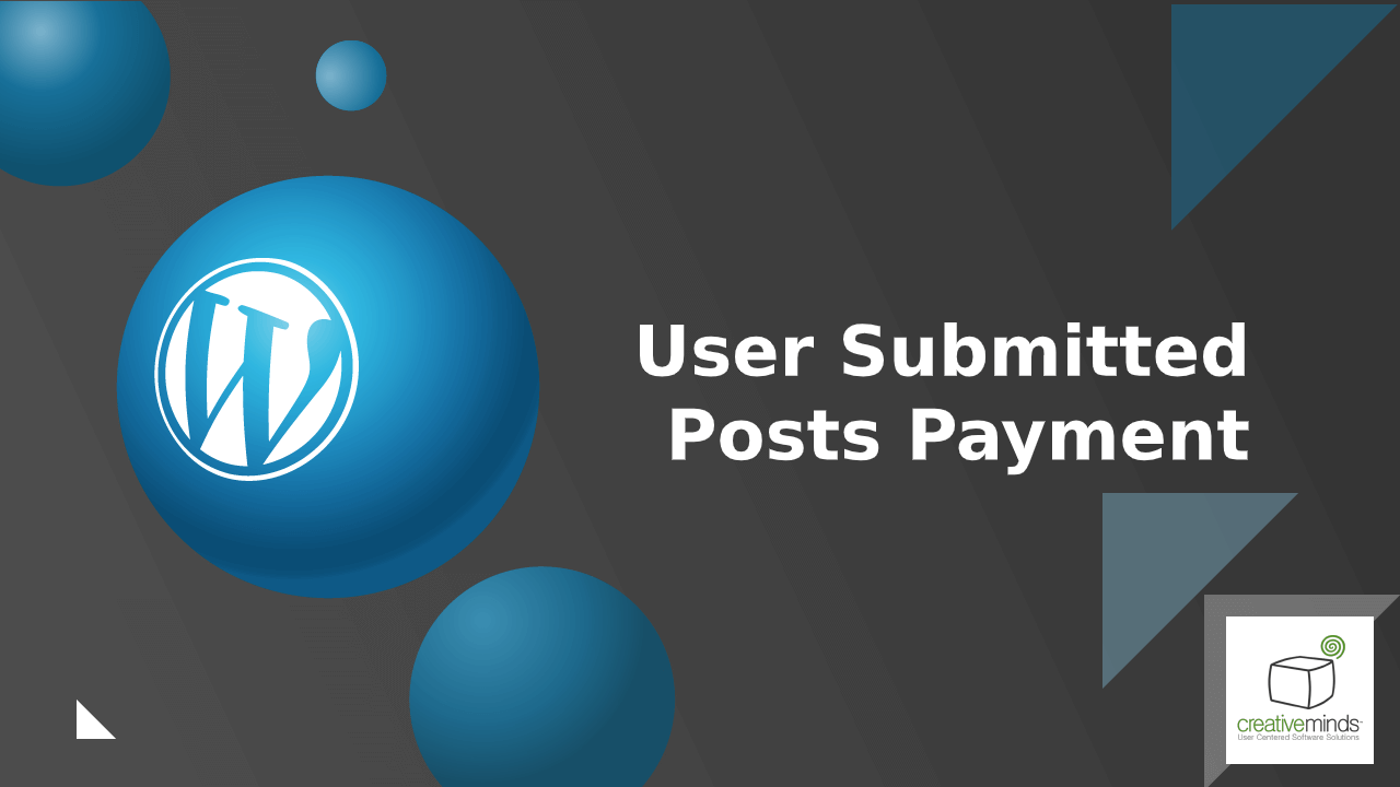 User Submitted Posts Payment Add-on for WordPress by CreativeMinds video placeholder