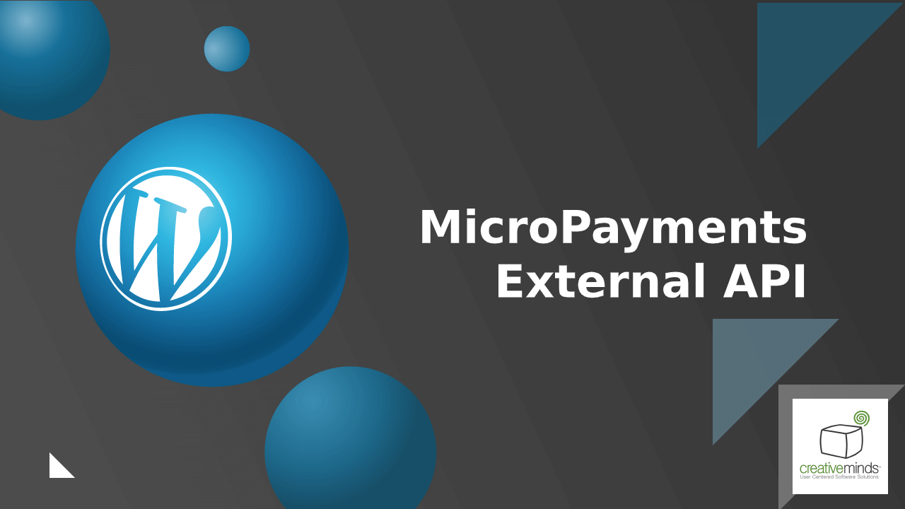MicroPayments External API Add-on for WordPress by CreativeMinds video placeholder