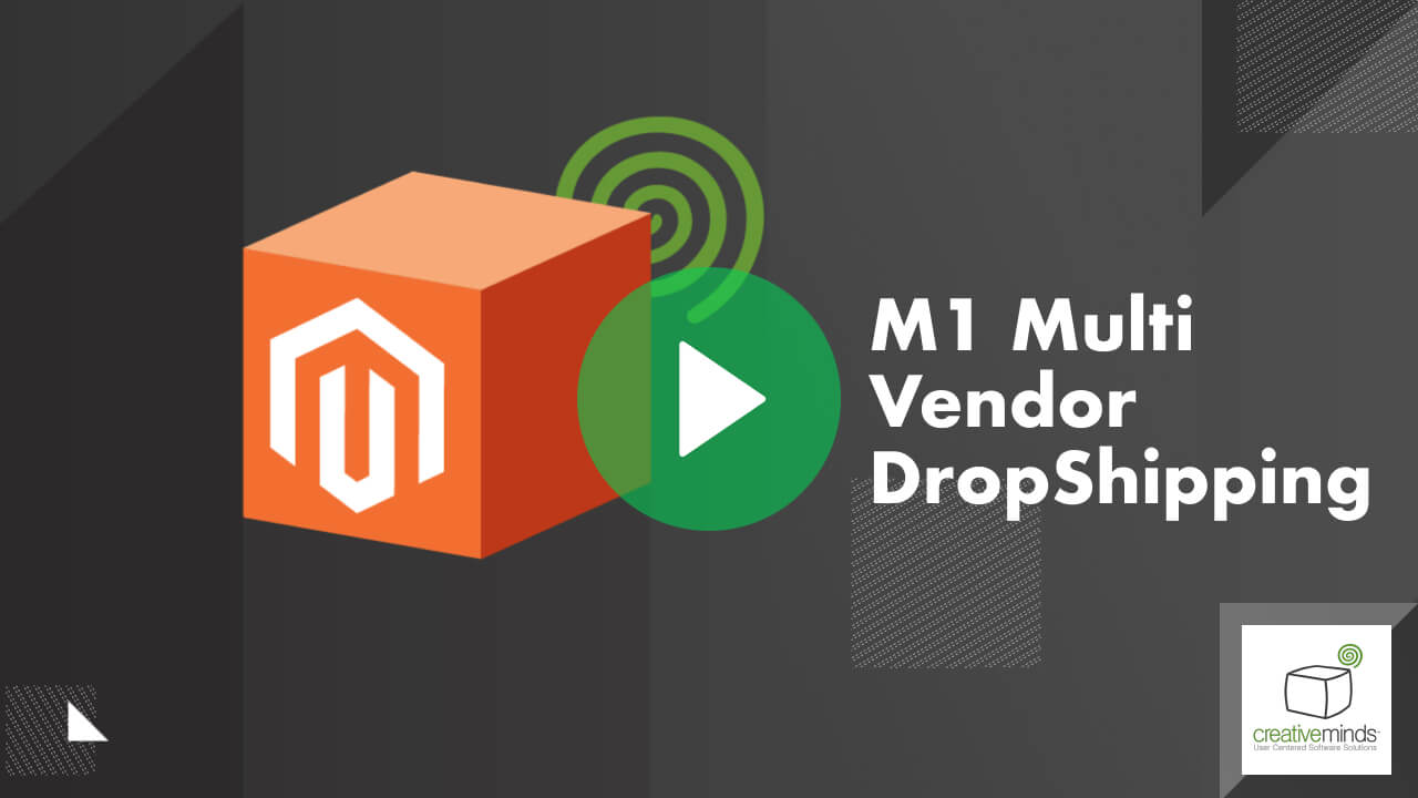 Dropship and Multi Vendor DropShipping Extension for Magento® by CreativeMinds video placeholder