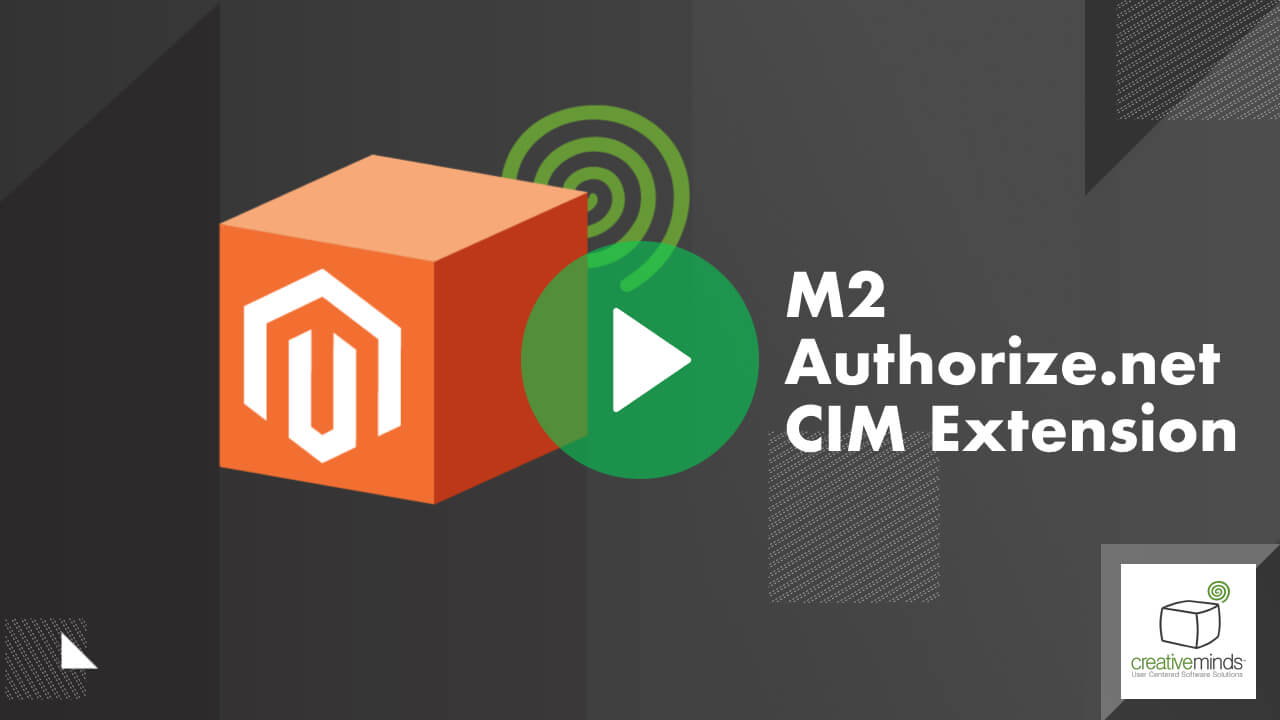 Authorize.net CIM Extension for Magento® 2 by CreativeMinds video placeholder
