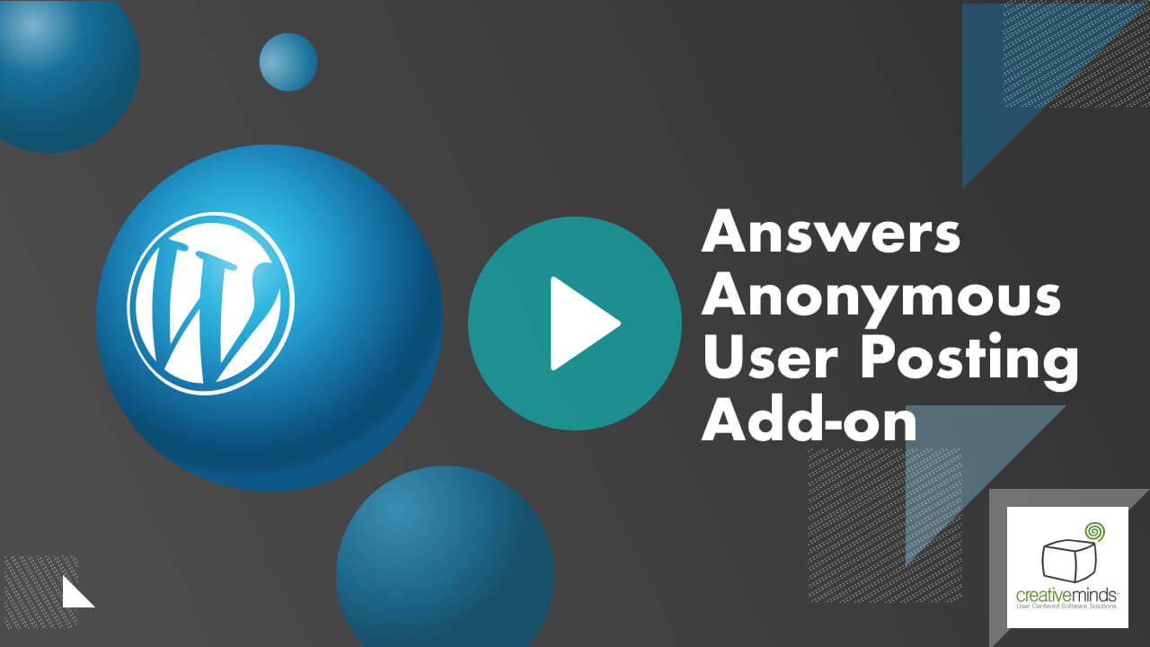 Answers Anonymous User Posting Add-On for WordPress by CreativeMinds video placeholder