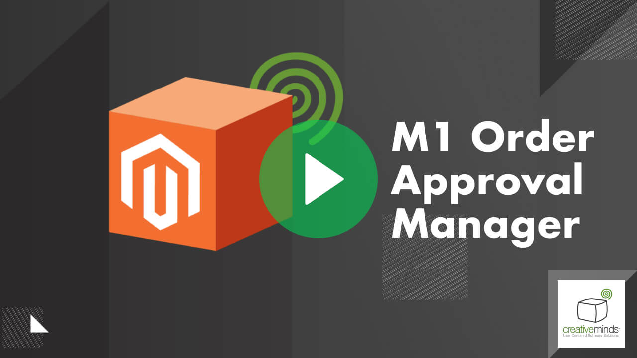 Order Approval Manager Extension for Magento 1 by CreativeMinds video placeholder