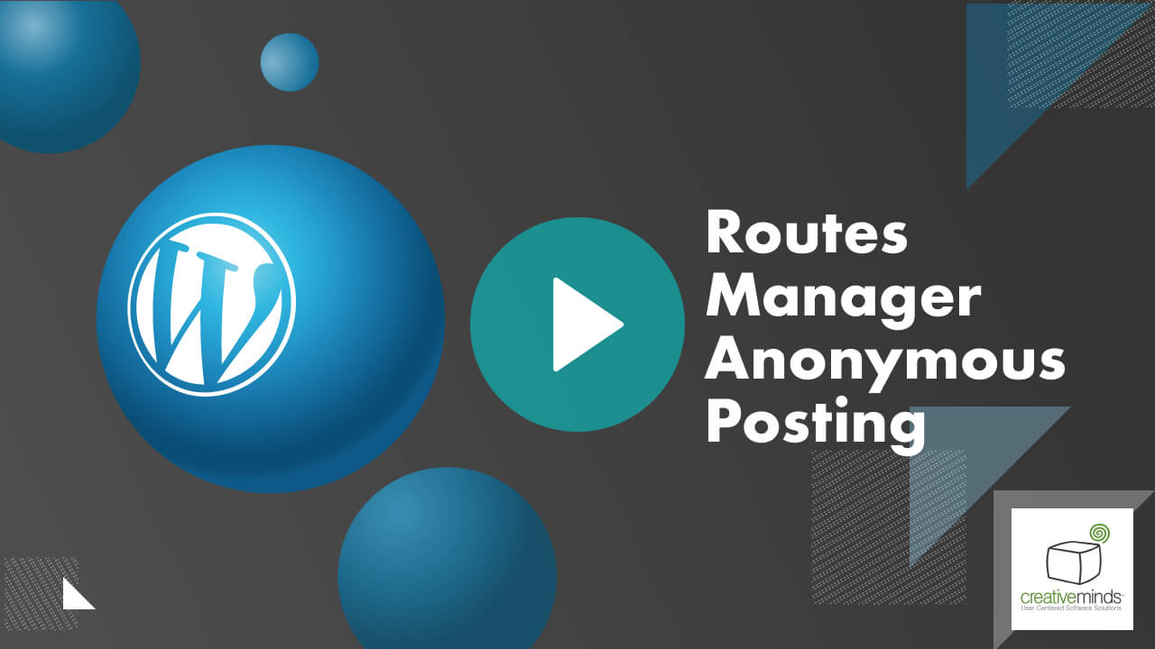 CM Routes Manager Anonymous Posting for WordPress by CreativeMinds video placeholder
