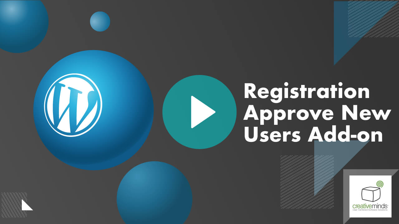 Registration Approve New Users Add-on for WordPress video placeholder