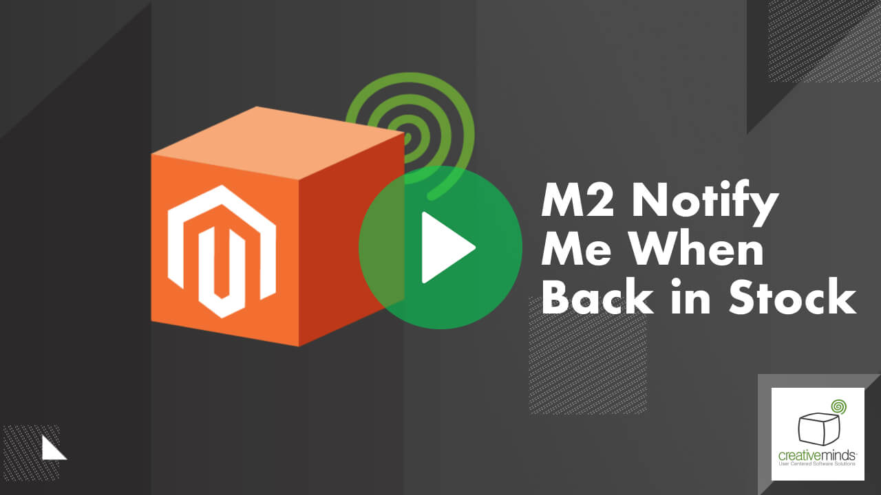 Notify Me When Back in Stock  Extension for Magento 2 by CreativeMinds video placeholder