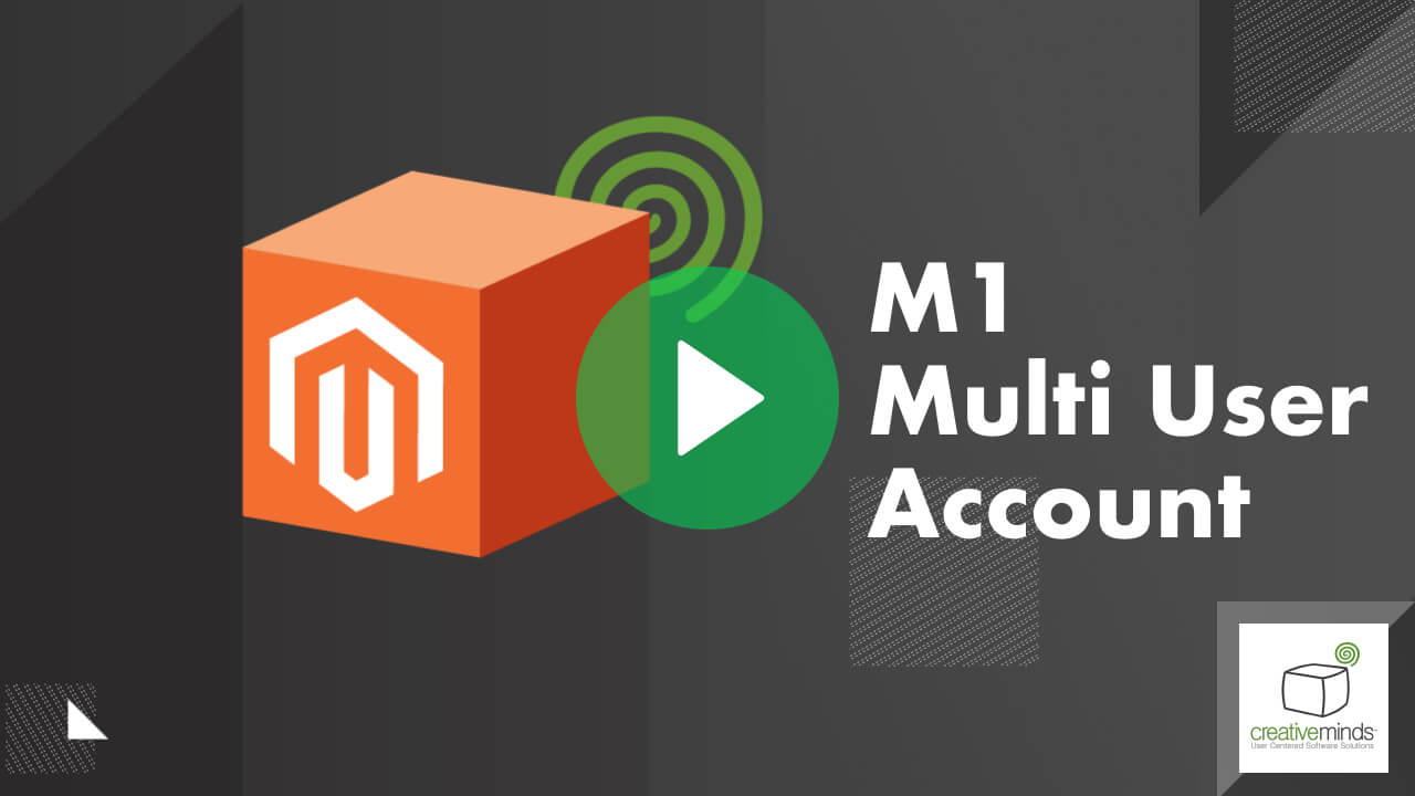 Multi User Account for Magento® 1 by CreativeMinds video placeholder