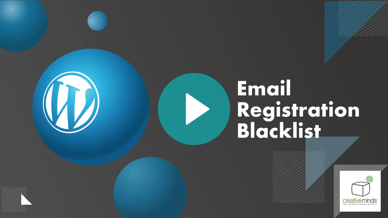 Email Registration Blacklist Plugin for WordPress by CreativeMinds video placeholder