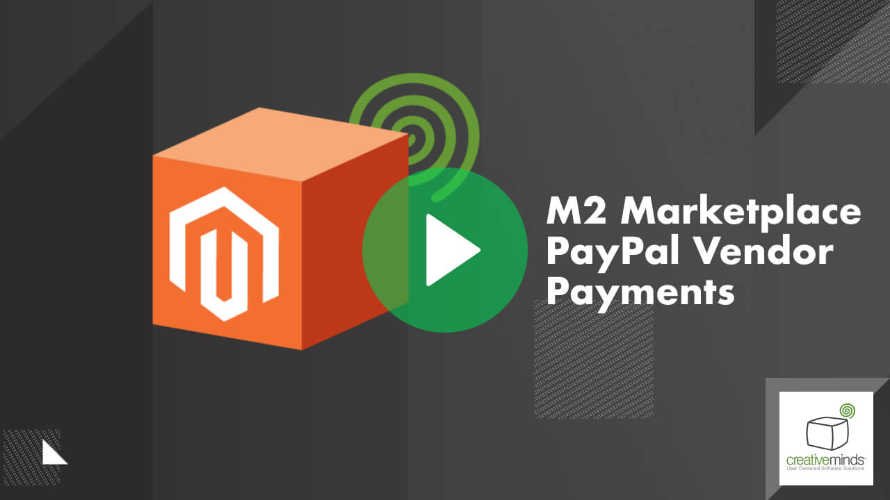 Marketplace PayPal Vendor Payments Module for Magento 2 By CreativeMinds video placeholder