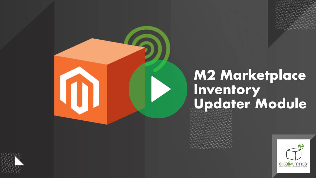 Marketplace Inventory Updater Module for Magento 2 By CreativeMinds video placeholder
