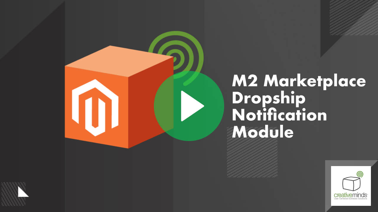 Marketplace Dropship Notifications Module for Magento 2 By CreativeMinds video placeholder