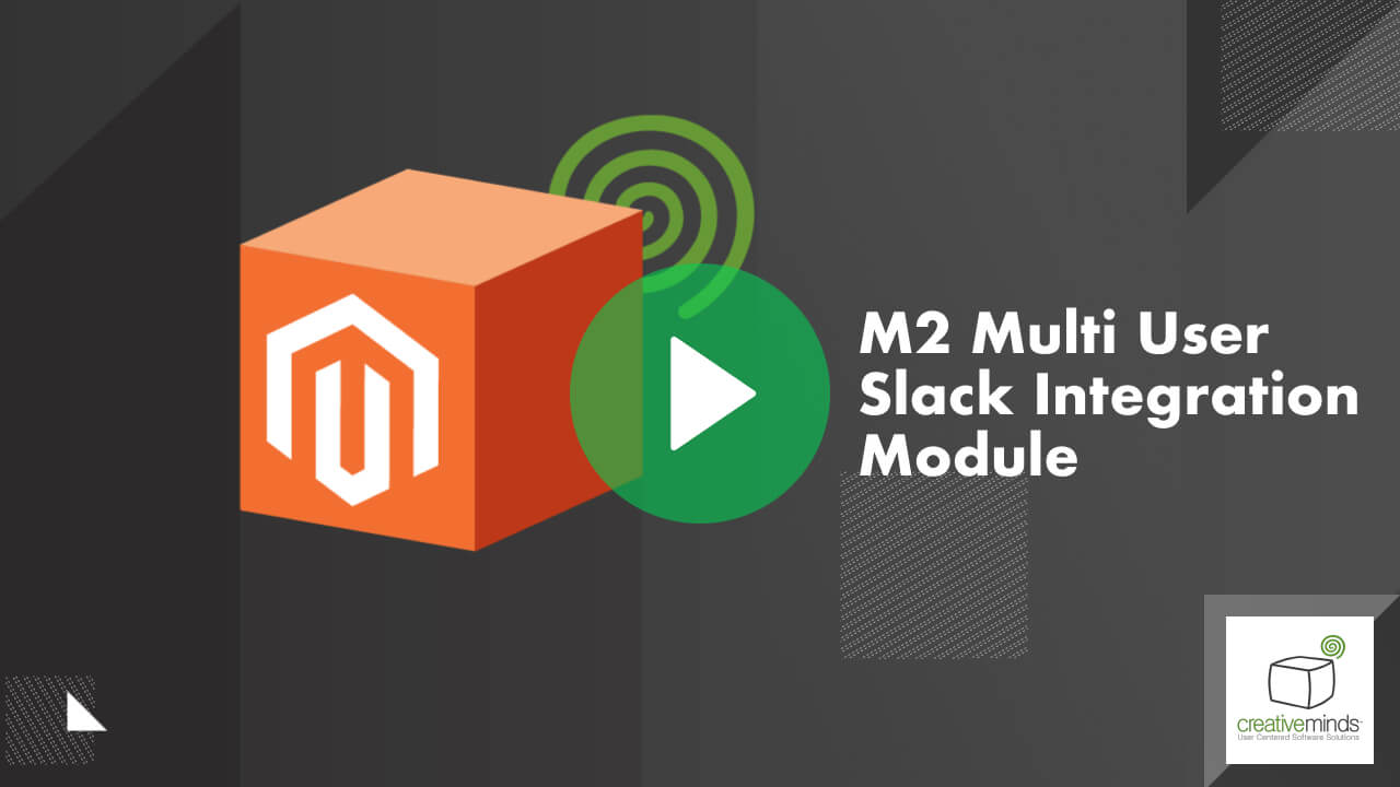 Multi User Slack Integration Module for Magento 2 By CreativeMinds video placeholder