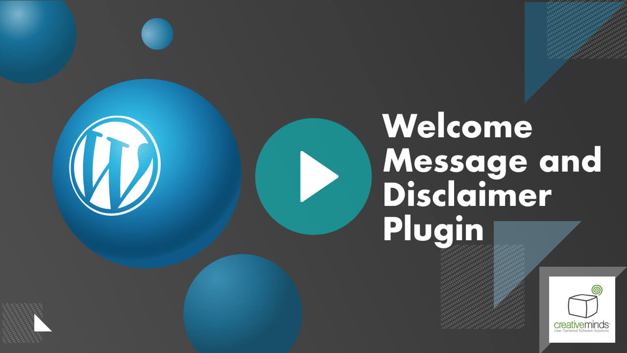 Welcome Message and Disclaimer Plugin for WordPress by CreativeMinds video placeholder