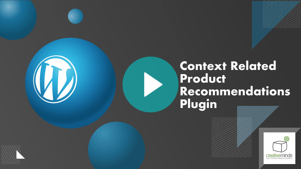 Context Related Product Recommendations Plugin for WordPress by CreativeMinds video placeholder