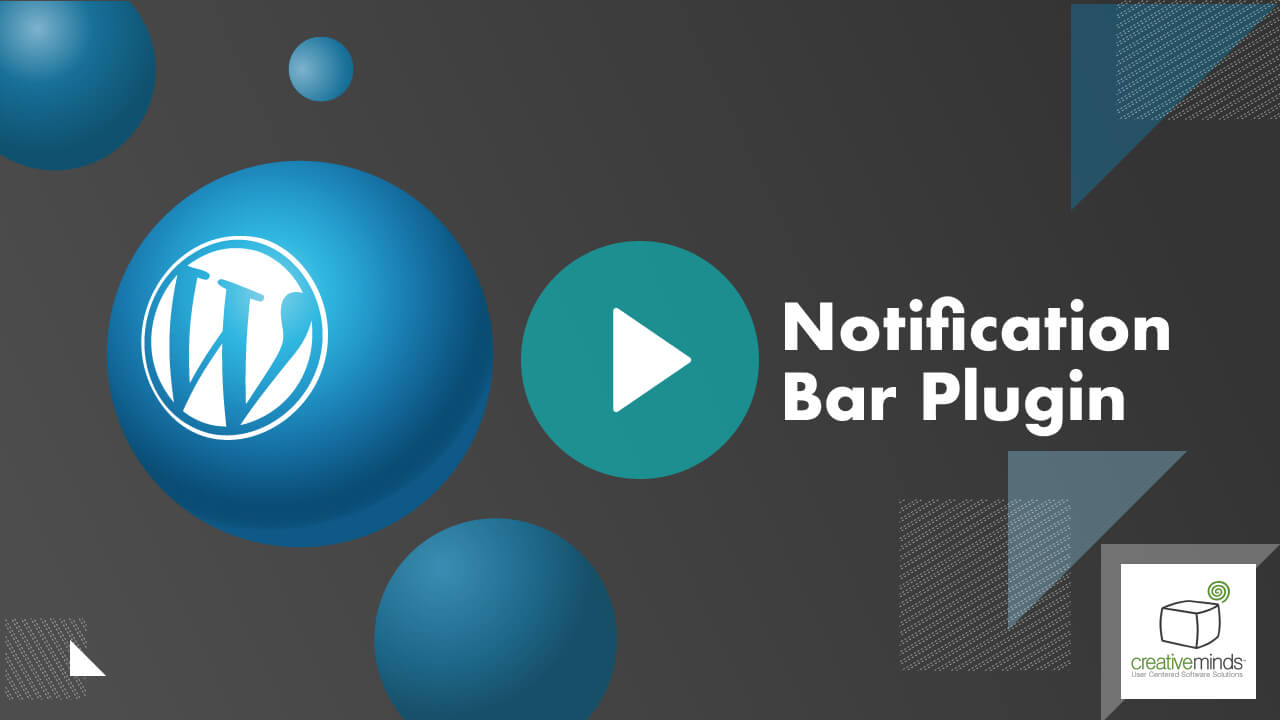 Notification Bar Plugin for WordPress by CreativeMinds video placeholder