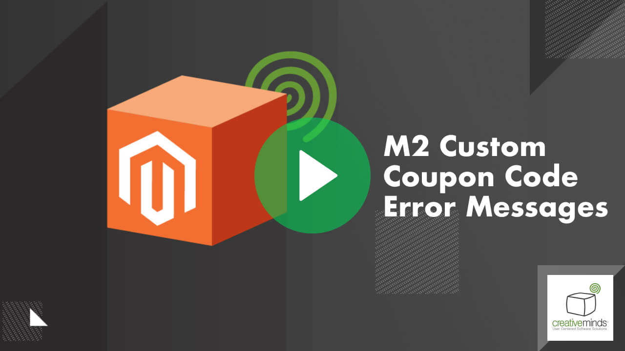 Custom Coupon Code Error Messages for Magento® 2 by CreativeMinds video placeholder