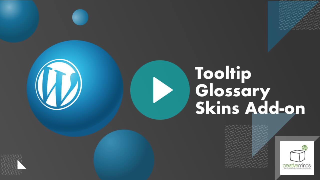 Tooltip Glossary Skins Add-On for WordPress by CreativeMinds video placeholder