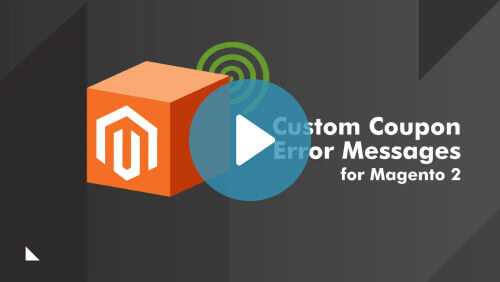 Custom Coupon - Gain Control Over Coupon Error Messages With Our Magento coupon Extension - Video Tutorial