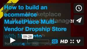cmplugins How to build an e-commerce online MarketPlace Multi-Vendor Dropship Store with Magento