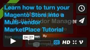 Learn how to turn your B2B or B2C Magento Store into a Multi-vendor B2B or B2C MarketPlace Tutorial
